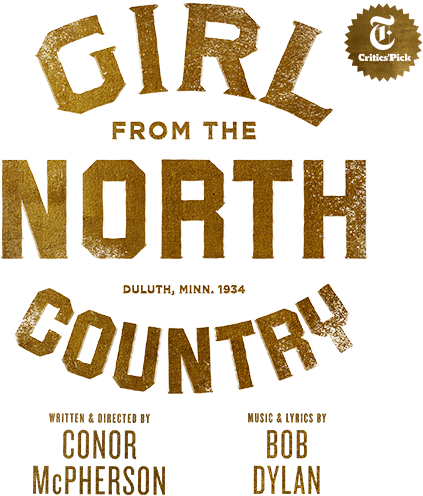 Girl From The North Country. New York Times Critics' Pick